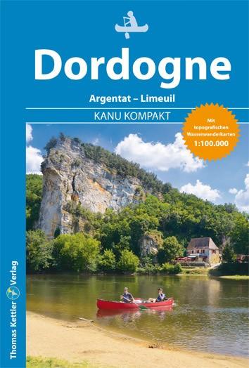 Kanu Kompakt Dordogne, Kanuführer, Thomas Kettler Verlag