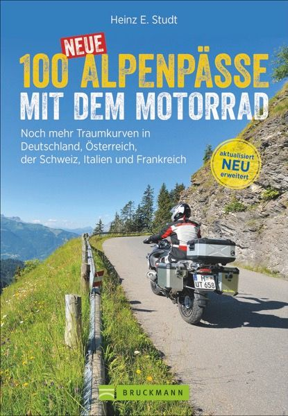 100 Neue Alpenpässe mit dem Motorrad - Bruckmann