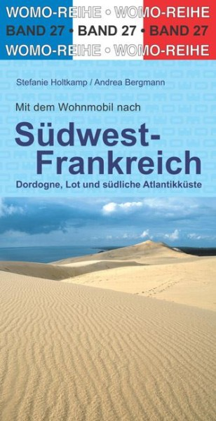 Mit dem Wohnmobil an die Französische Atlantikküste Teil 2: Süden vom Womo-Verlag
