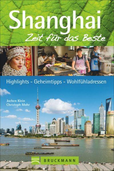 Shanghai Reiseführer, Zeit für das Beste - Bruckmann