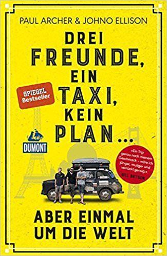 Drei Freunde, ein Taxi, kein Plan - Aber einmal um die Welt, Dumont Reisebuch
