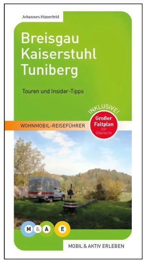 Wohnmobil-Reiseführe: Breisgau, Kaiserstuhl, Tuniberg (Wohnmobil-Führer mit Insider-Tipps)