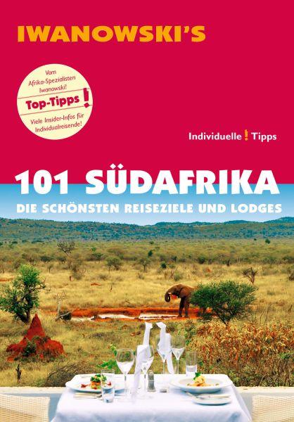 Iwanowski 101 Geheimtipps und Topziele Südafrika Die schönsten Reiseziele und Lodges