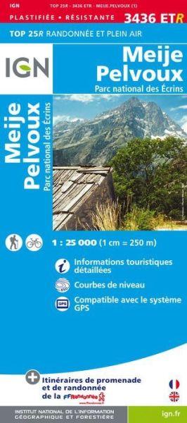 IGN 3436 ETR Meije / Pelvoux / PNR des Ecrins, Frankreich reiß- und wasserfeste Wanderkarte 1:25.000