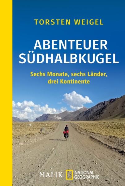 Abenteuer Südhalbkugel - Sechs Monate, sechs Länder, drei Kontinente, Malik