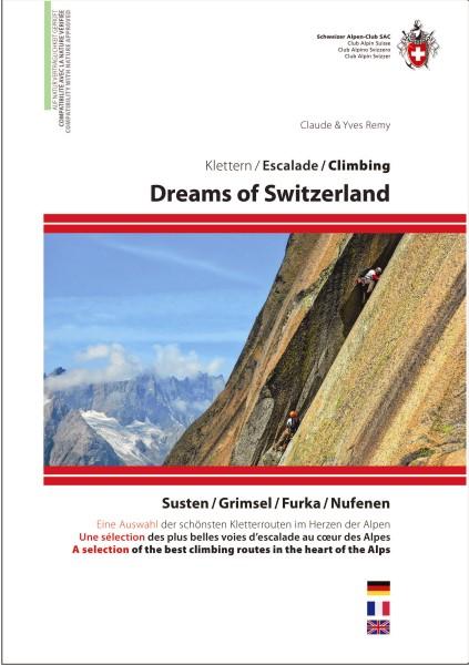 Dreams of Switzerland: Susten, Gimsel, Furka, Nufenen - SAC Kletterführer