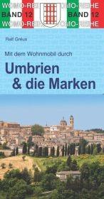 Mit dem Wohnmobil nach Umbrien und in die Marken, Womo-Verlag