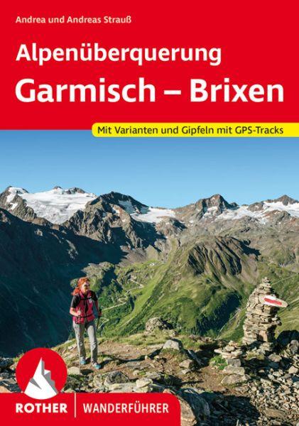 Alpenüberquerung Garmisch-Brixen, Wanderführer, Rother