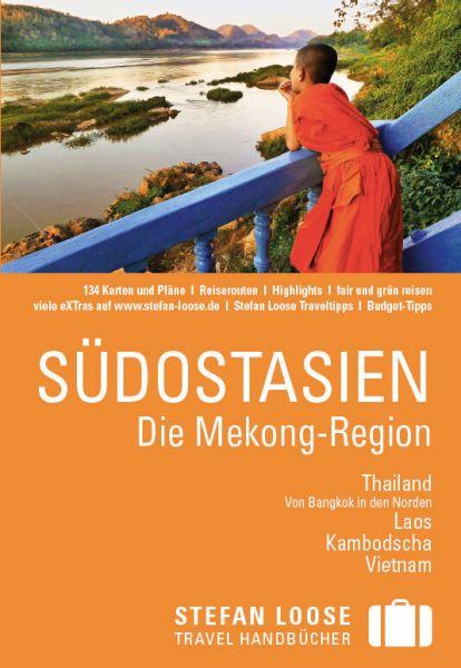 Südostasien Reiseführer - Die Mekong Region Stefan Loose