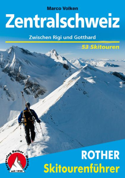 Zentralschweiz Rother Skitourenführer