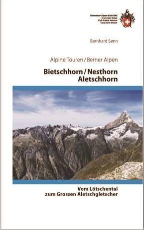 Alpine Touren Bietschhorn, Nesthorn, Aletschhorn Wanderführer, SAC