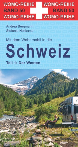 Mit dem Wohnmobil in die Schweiz Teil 1: Der Westen vom Womo-Verlag