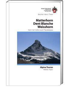 Matterhorn - Dent Blanche - Weisshorn, SAC Alpine Tourenführer