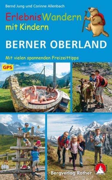 Berner Oberland ErlebnisWandern mit Kindern, Wanderbuch von Rother