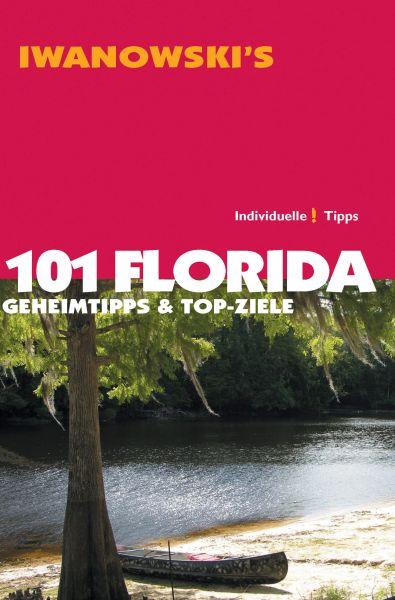 Iwanowski 101 Geheimtipps und Topziele Florida