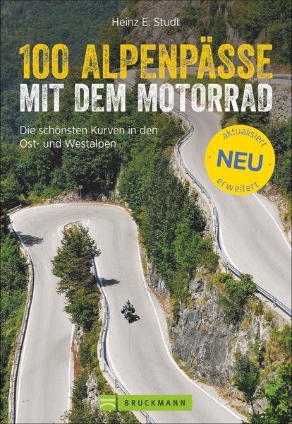 100 Alpenpässe mit dem Motorrad - Bruckmann