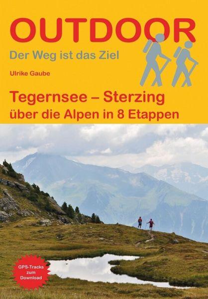 Tegernsee - Sterzing über die Alpen von Ulrike Gaube, Conrad Stein Verlag