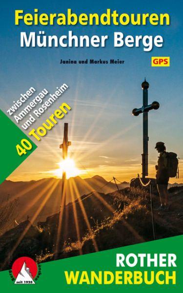Feierabendtouren Münchner Berge Wanderführer, Rother
