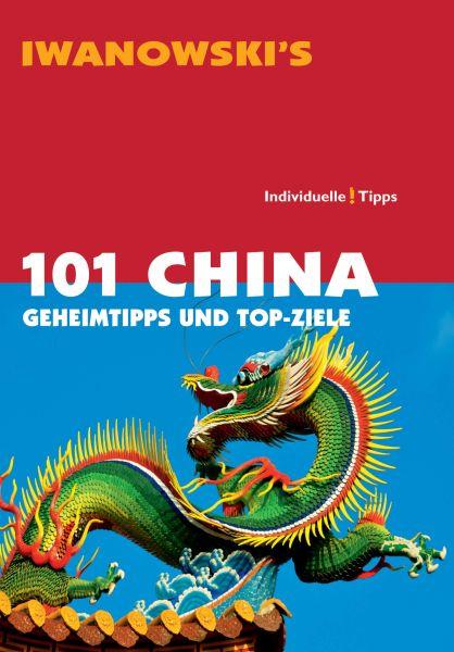Iwanowski 101 Geheimtipps und Topziele China
