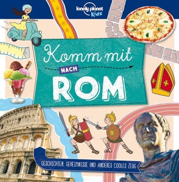 Komm mit nach Rom - Reiseführer für Kinder - Lonely Planet Kids