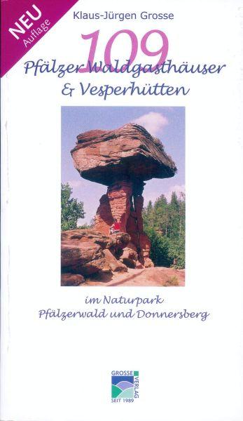 109 Pfälzer Waldgasthäuser & Vesperhütten