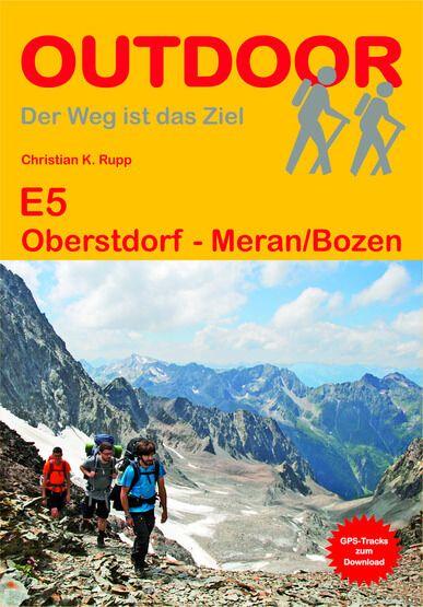 Fernwanderweg E5: Oberstdorf - Meran / Bozen Wanderführer, Conrad Stein