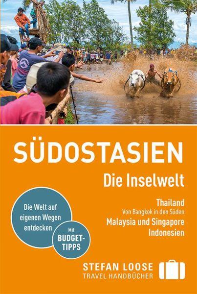 Südostasien - Die Inselwelt Reiseführer, Stefan Loose