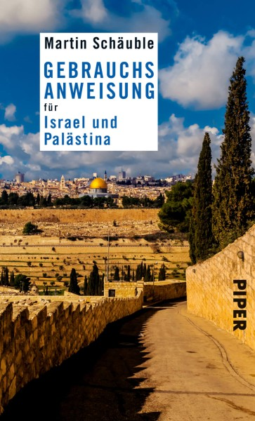 Gebrauchsanweisung Israel und Palästina, Piper Verlag