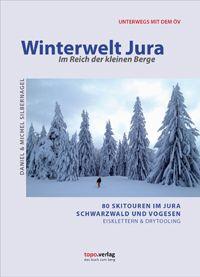 Winterwelt Jura - 40 Skitouren im Jura und Schwarzwald