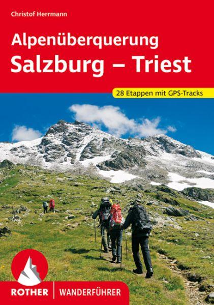Alpenüberquerung: Salzburg - Triest Wanderführer, Rother