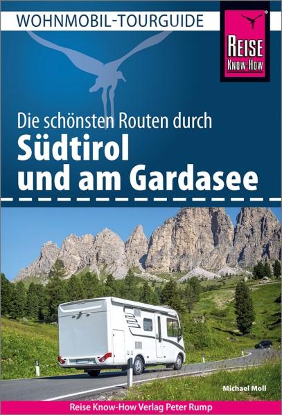Die schönsten Wohnmobil-Routen durch Südtirol und am Gardasee – Reise Know-How