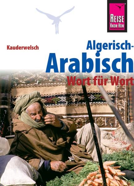 Reise Know How Kauderwelsch Algerisch-Arabisch, Sprachführer
