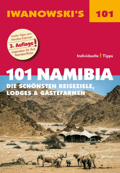 Iwanowski 101 Geheimtipps und Topziele Namibia Die schönsten Reiseziele, Lodges und Gästefarmen