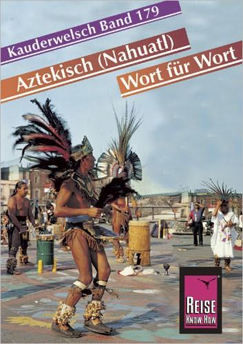 Reise Know How Kauderwelsch Aztekisch, Sprachführer