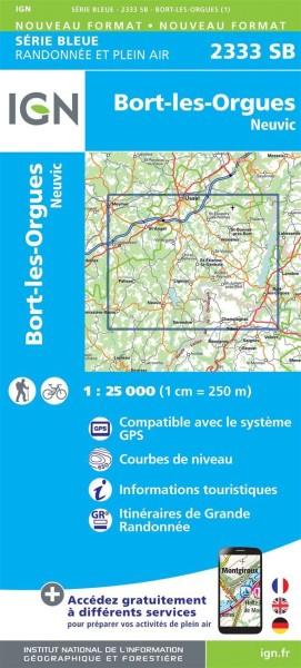 IGN 2333 Bort-les-Orgues / Neuvic, Frankreich Wanderkarte 1:25.000