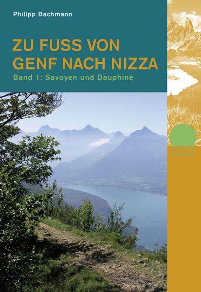 Zu Fuss von Genf nach Nizza 1, Wanderführer, Rotpunktverlag