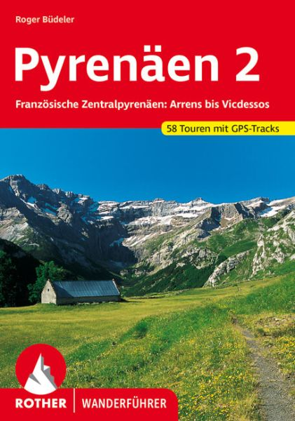 Pyrenäen 2 - Zentralpyrenäen - Arrens bis Seix Wanderführer, Rother