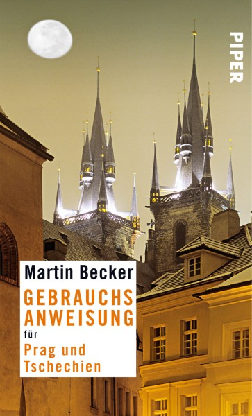 Gebrauchsanweisung Prag und Tschechien, Piper Verlag