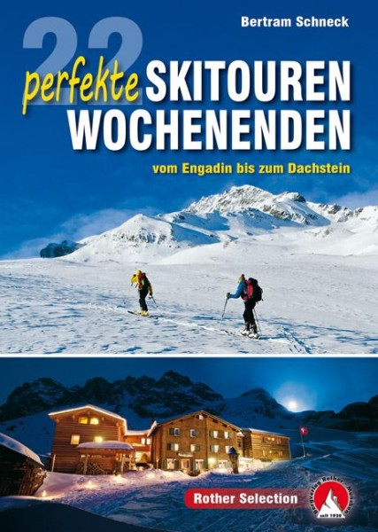 22 perfekte Skitouren-Wochenenden - Engadin bis Dachstein, Rother Selection