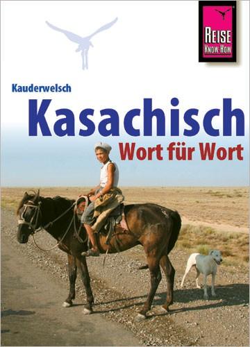 Reise Know How Kauderwelsch Kasachisch, Sprachführer