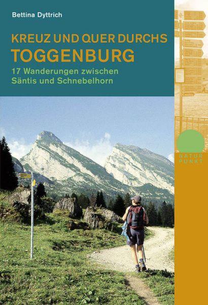 Kreuz und quer durchs Toggenburg, Wanderführer, Rotpunktverlag