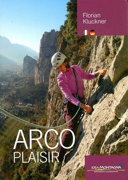 Kletterführer: Arco Plaisir (Italien, Sarcatal) - Idea Montagna