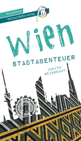 Wien Stadtabenteuer Reiseführer, Michael Müller
