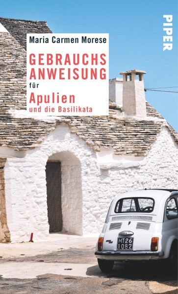 Gebrauchsanweisung Apulien und Basilikata, Piper Verlag