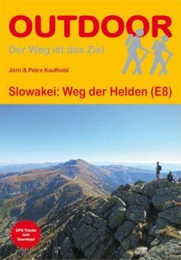 Slowakei: Weg der Helden (E8) Wanderführer, Conrad Stein