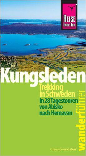 Schweden Wanderführer: Kungsleden, Reise-Know-How