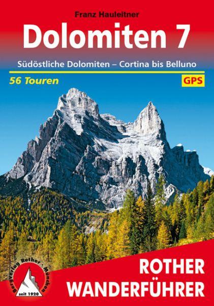 Dolomiten 7: Südost Dolomiten - Cortina bis Belluno Wanderführer, Rother