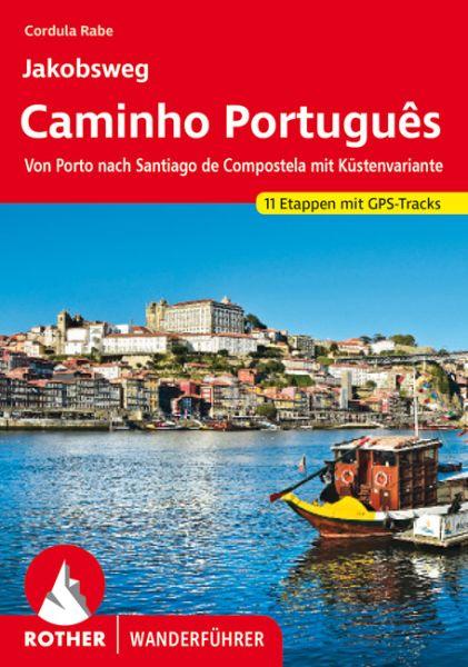 Jakobsweg Wanderführer: Caminho Portugues, Rother