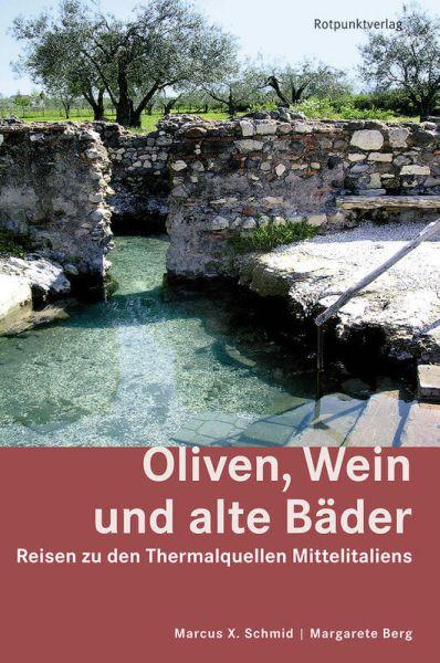 Oliven, Wein und alte Bäder, Wanderführer, Rotpunktverlag