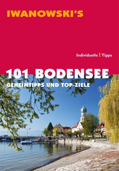 Iwanowski 101 Geheimtipps und Topziele Bodensee